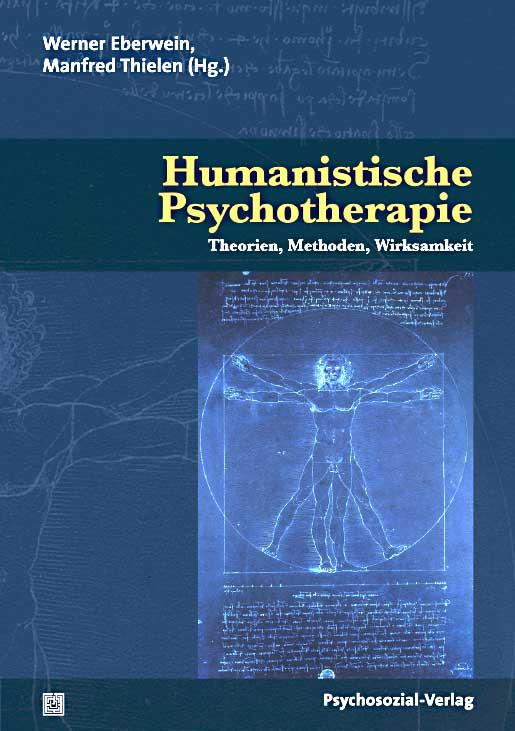 Humanistische Psychotherapie - Theorien, Methoden, Wirksamkeit